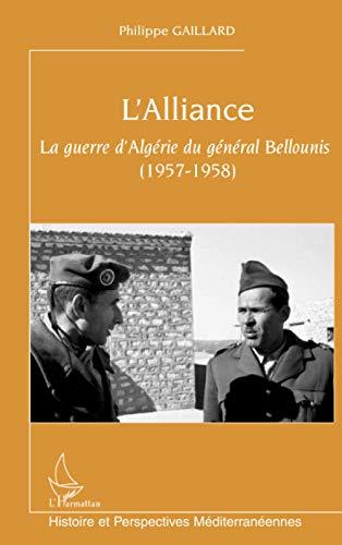 9782296079328: L'Alliance : La guerre d'Algérie du général Bellounis (1957-1958)