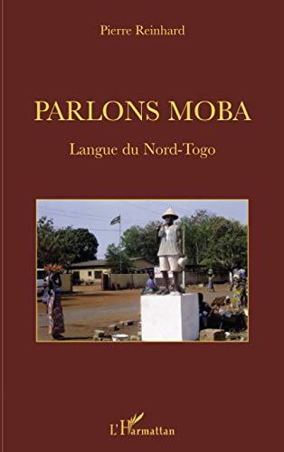 9782296080058: Parlons moba : Langue du Nord-Togo