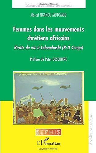 Femmes dans les mouvements chrétiens africains : Récits de vie à Lubumbashi (...