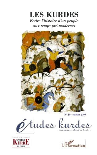 9782296080737: Kurdes ecrire l'histoire d'un peuple aux temps pré modernes