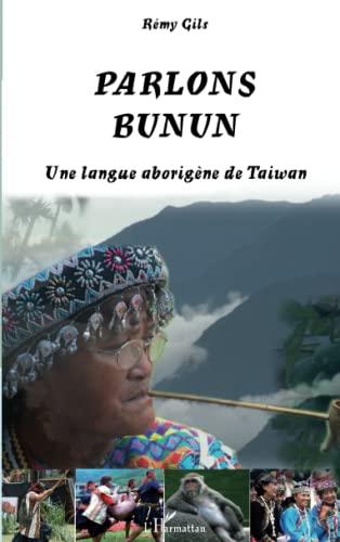 9782296080874: Parlons bunun : Une langue aborigène de Taiwan