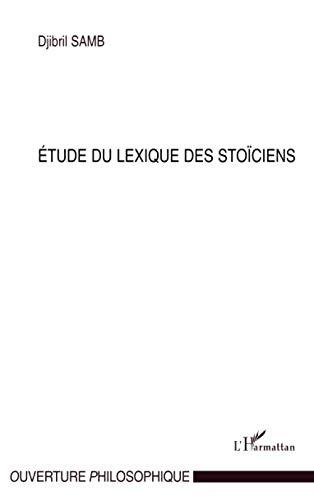 9782296081260: Etude du lexique des stoïciens