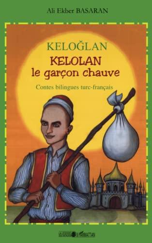 KELOGLAN KELOLAN LE GARCON CHAUVE CONTES BILINGUES: BASARAN ALI EKBER