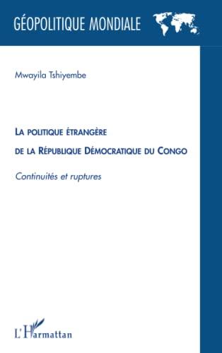 9782296081772: La politique étrangère de la République Démocratique du Congo : Continuités et ruptures