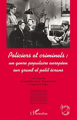 9782296081925: Policiers et criminels : un genre populaire européen sur grand et petit écrans