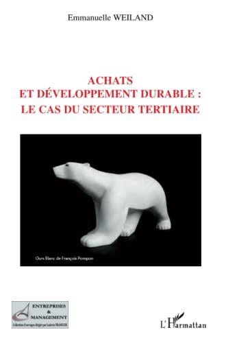 9782296082168: Achats et développement durable: le cas du secteur tertiaire (French Edition)