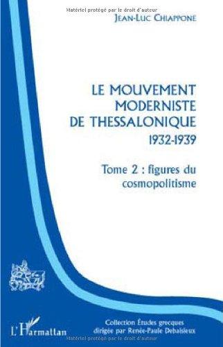 9782296083066: Le mouvement moderniste de Thessalonique 1932-1939 : Tome 2, Figures du cosmopolitisme