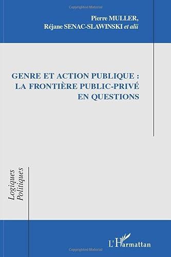9782296083967: Genre et action publique: la frontière public-privé en questions (French Edition)