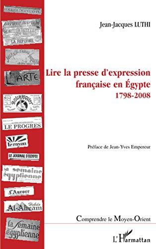 Lire la presse d'expression française en Egypte: Jean-Jacques Luthi