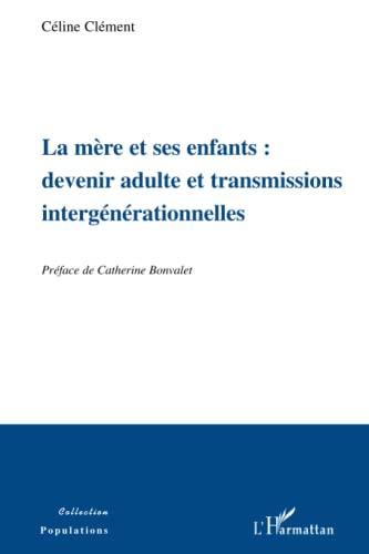 9782296085626: La mère et ses enfants: devenir adulte et transmissions intergénérationnelles (French Edition)