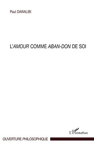 9782296086630: L'Amour comme aban-don de soi (French Edition)