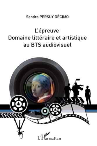 9782296086654: L'épreuve domaine littéraire et artistique au BTS audiovisuel