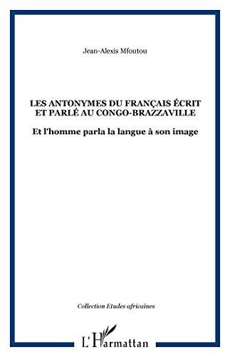 Les antonymes du français écrit et parlé: Jean-Alexis Mfoutou