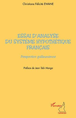 9782296086753: Essai d'analyse du système hypothétique français (French Edition)