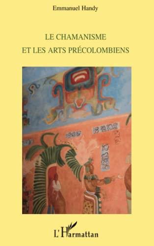 9782296089440: Le chamanisme et les arts précolombiens