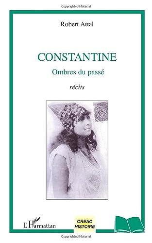 9782296090712: Constantine: Ombres du passé Récits