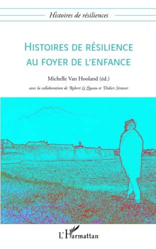 Histoires de résilience au foyer de l'enfance: Collectif; Didier Strasser;