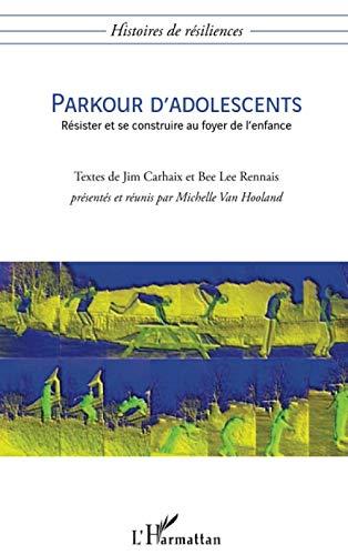 Parkour d'adolescents : Résister et se construire: Jim Carhaix