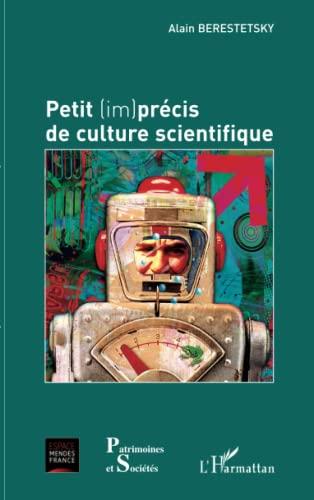 9782296091221: Petit (im)précis de culture scientifique (French Edition)