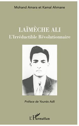 9782296091498: Laïmèche Ali: L'Irréductible Révolutionnaire (French Edition)