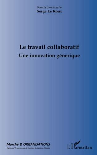 9782296091603: Le travail collaboratif: Une innovation générique
