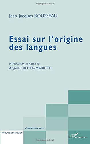Essai sur l'origine des langues (French Edition): Jean-Jacques Rousseau