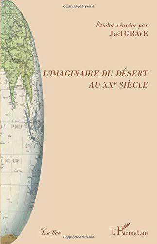 9782296091894: L'imaginaire du désert au XXe siècle