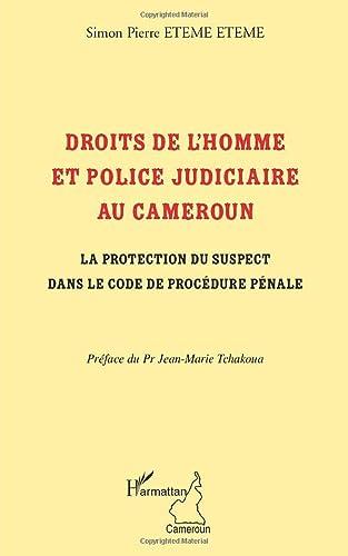 9782296092327: Droits de l'homme et police judiciaire au Cameroun : La protection du suspect dans le code de procédure pénale