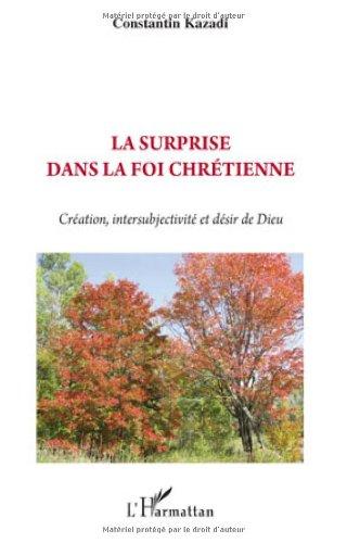 9782296092488: La surprise dans la foi chrétienne (French Edition)