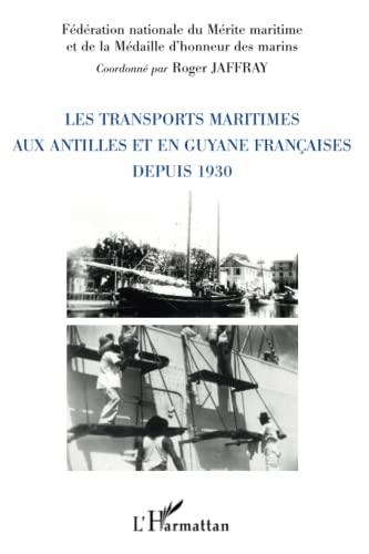 9782296092570: Les transports maritimes aux Antilles et en Guyane francaises depuis 1930 (French Edition)