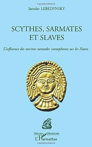 9782296092907: Scythes, Sarmates et Slaves (Présence ukrainienne)