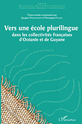 9782296093010: Vers une Ecole Plurilingue Dans les Collectivites Fran�aises d'Oceanie et de Guyane