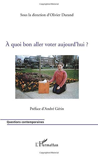 9782296093294: A quoi bon aller voter aujourd'hui ? (French Edition)