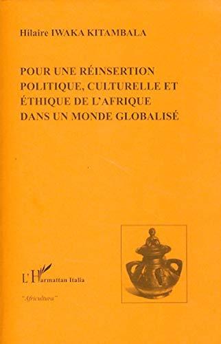 9782296093799: Pour une réinsertion politique, culturelle et éthique de l'Afrique dans un monde globalisé (French Edition)