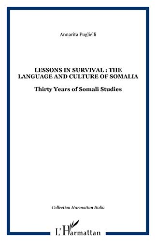 Lessons in Survival: The Language and Culture of Somalia: Thirty Years of Somali Studies: Puglielli...