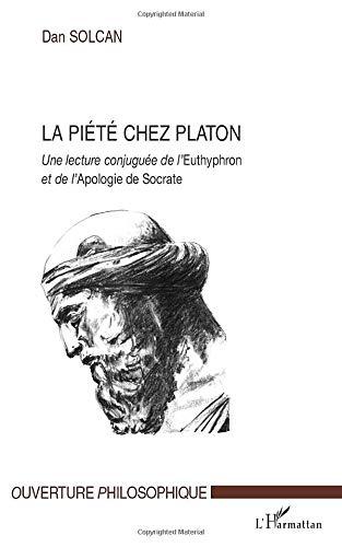 La piété chez Platon : Une lecture: Dan Solcan