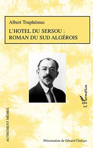 9782296095199: L'hôtel du sersou : roman du sud algérois