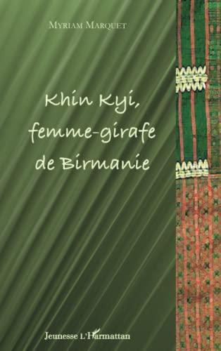 9782296095205: Khin Kyi, femme-girafe de Birmanie