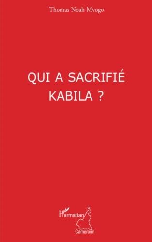 Qui a sacrifié Kabila ?: Thomas Noah Mvogo