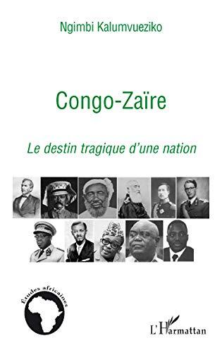 9782296096073: Congo-Zaïre : Le destin tragique d'une nation