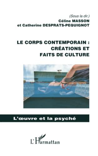 9782296096264: Le corps contemporain : créations et faits de culture (French Edition)