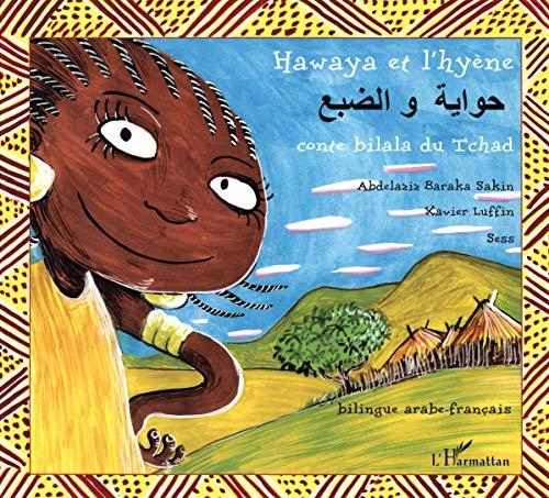 9782296097278: Hawaya et l'hyène : Conte bilala du Tchad bilingue arabe-français