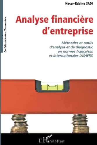 9782296098695: Analyse financière d'entreprise: Méthodes et outils d'analyse et de diagnostic en ormes françaises et internationales IAS/IFRS (French Edition)