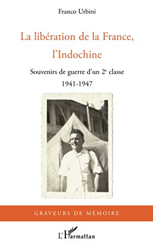 9782296098824: Xxxxliberation de la France l'Indochine (la) xxxxsouvenirs d'un deuxieme classe 1941-1947