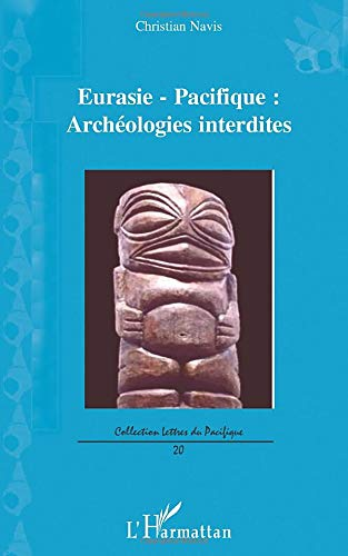 9782296099203: Eurasie-Pacifique : archéologies interdites (French Edition)