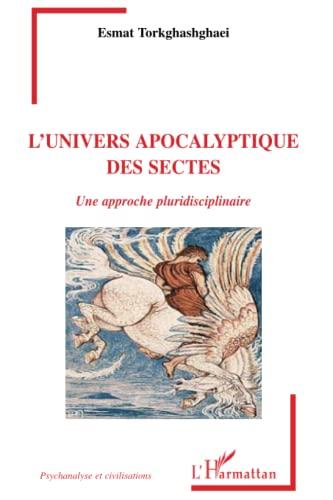 9782296099685: L'univers apocalyptique des sectes : Une approche pluridisciplinaire