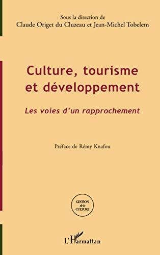 9782296099814: Culture, tourisme et d�veloppement : Les voies d'un d�veloppement