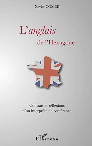 9782296101593: L'anglais de l'hexagone: Constats et réflexions d'un interprète de conférence (French Edition)