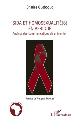 9782296101791: Sida et homosexualit�(s) en Afrique : Analyse des communications de pr�vention