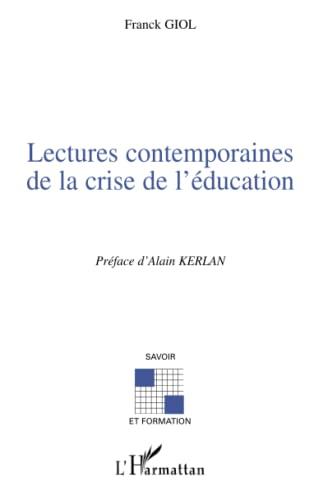 Lectures contemporaines de la crise de l'éducation: Franck Giol
